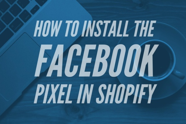 How to install the facebook pixel in shopify